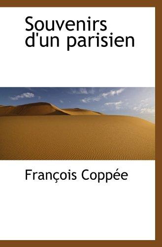 Souvenirs d'un parisien (French Edition)