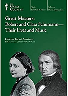 Great Masters: Robert and Clara Schumann - Their Lives and Music
