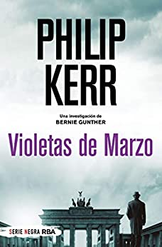 Violetas de Marzo (Bernie Gunther nº 1) de [Philip Kerr, Isabel Merino]