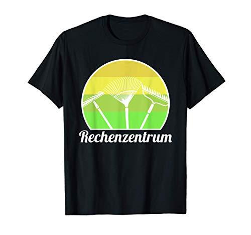 Rechenzentrum Garten Gärtner Hobbygärtner Pflanzen Rechen T-Shirt
