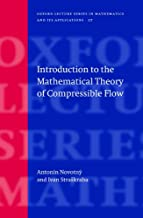 Introduction to the Mathematical Theory of Compressible Flow (Oxford Lecture Series in Mathematics and Its Applications Book 27)