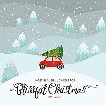 Most Beautiful Carols for Blissful Christmas Time 2019