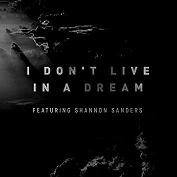 I Don't Live In A Dream (Live)