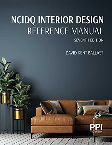 Compare Textbook Prices for PPI NCIDQ Interior Design Reference Manual, Seventh Edition  ISBN 9781591268420 by Ballast FAIA  NCIDQ-Cert. #9425, David Kent