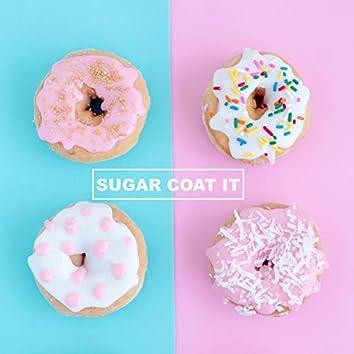 Sugar Coat It