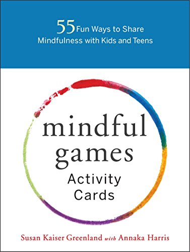Mindful Games Activity Cards: 55 Fun Ways to Share Mindfulness