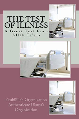 The Test of Illness: A Great Test From Allah Ta'ala