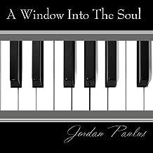 A Window Into The Soul by Jordan Paulus