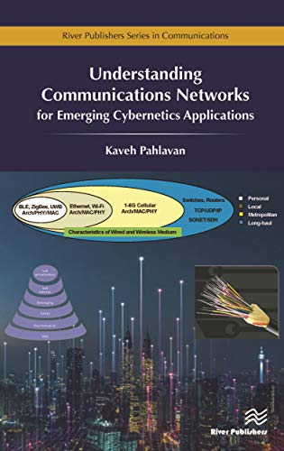 Understanding Communications Networks for Emerging Cybernetics Applications (River Publishers Series in Communications) (English Edition)
