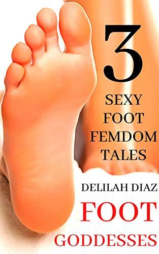 Foot Goddesses: 3 Sexy Foot Femdom Tales (English Edition)