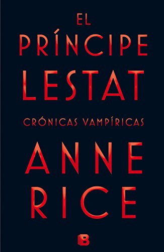 El Príncipe Lestat (Crónicas Vampíricas 11)