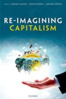 Re-Imagining Capitalism: Building a Responsible Long-Term Model by Unknown(2016-11-15)