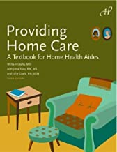 Providing Home Care: A Textbook for Home Health Aides, 3rd Edition by William Leahy MD Published by Hartman Publishing, Inc. 3rd (third) edition (2008) Paperback
