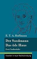 Der Sandmann / Das oede Haus: Zwei Nachtstuecke (Band 101, Klassiker in neuer Rechtschreibung)
