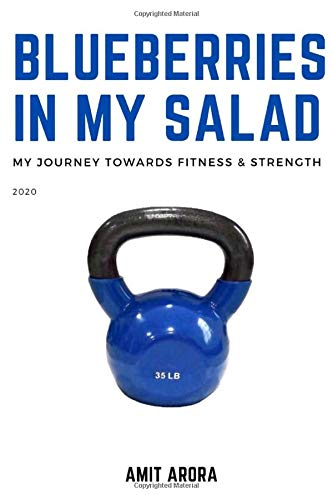 Blueberries In My Salad: My Journey Towards Fitness & Strength