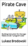 Pirate Cave: Building instruction for the Lego Wedo 2.0 set + program code (English Edition)