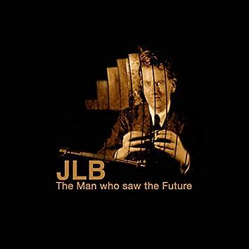 JLB: The Man Who Saw the Future (Original TV Documentary Soundtrack)