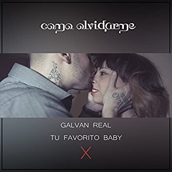 Como Olvidarme (feat. Galvan Real)