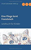 Eine Fliege lernt Franzoesisch: Lesebuch fuer Kinder