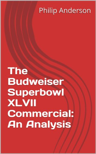 The Budweiser Superbowl XLVII Commercial: An Analysis (English Edition)