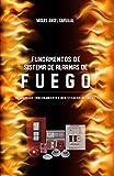 FUNDAMENTOS DE SISTEMAS DE ALARMAS DE FUEGO (Spanish edition): DESCRIPCIÓN, FUNCIONAMIENTO, IDENTIFICACIÓN DE FALLAS MIGUEL ÁNGEL CARVAJAL
