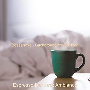 Bossanova - Background for Cooking