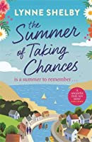 The Summer of Taking Chances: The perfect, feel-good summer romance you don't want to miss!