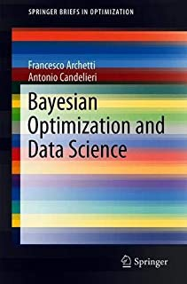 Bayesian Optimization and Data Science (SpringerBriefs in Optimization)