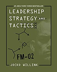 the ripening, notes, quotes, Leadership Strategy and Tactics, Jocko Willink