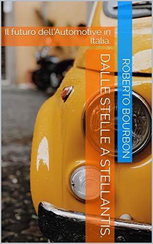 Dalle Stelle a Stellantis: Il futuro dell'Automotive in Italia.