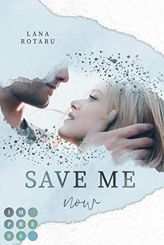 Save Me Now (Crushed-Trust-Reihe 3): New Adult Liebesroman
