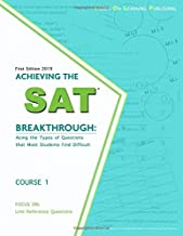 Achieving the SAT Breakthrough: Acing the Types of Questions that Most Students Find Difficult: Focus On: Line References (Focus On: SAT Type Questions)