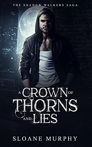 A Crown of Thorns and Lies (The Shadow Walkers Saga Book 4)
