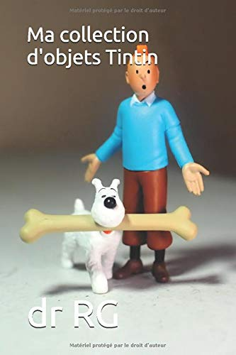 Ma collection d'objets Tintin: N...