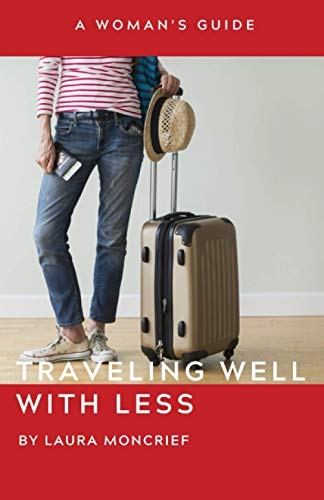 Traveling Well With Less: A Female's Guide - 41f1Mhli4GL. SL500