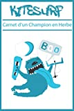 kitesurf carnet d'un champion en herbe: journal d'entraînement | carnet à remplir 15,2 cm x 22,8 cm | 100 pages | parfait pour prendre des notes après ... | idée cadeau pour passionnés de kitesurf