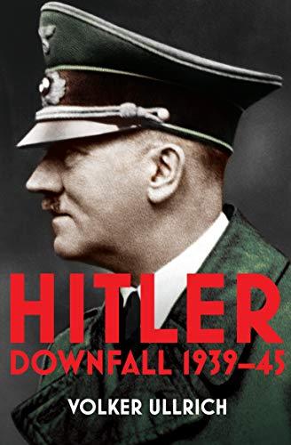 Hitler: Volume 2: Downfall 1939-1945