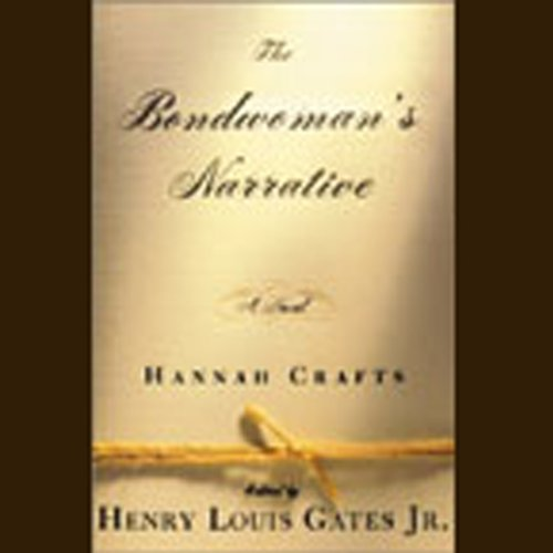 The Bondwoman's Narrative Audiobook By Hannah Crafts,                                                                                        edited by Henry Louis Gates Jr. cover art