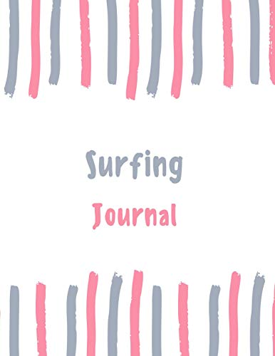 Surfing Journal: 100 pages College Ruled Lined Journal/Notebook - 8.5 x 11 Large Log Book/Notepad (Women's Hobbies Journal Series Volume 43, Band 43)