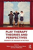 Play Therapy Theories and Perspectives: A Collection of Thoughts in the Field