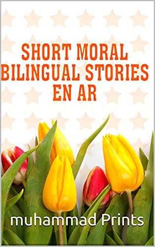 SHORT MORAL BILINGUAL STORIES EN AR: + Resume Word List /updated copy 2021 (English Edition)