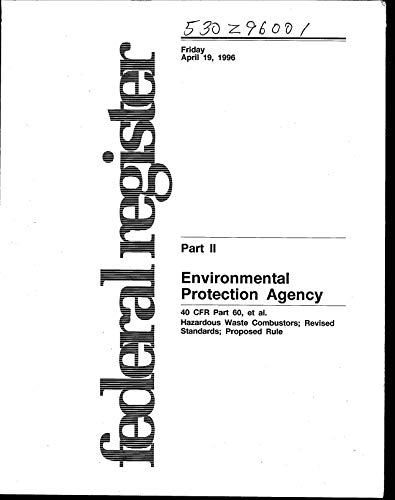 Federal Register: April 19 1996 Part 2. 40 CFR Part 60 et al. Hazardous Waste Combustors; Revised Standards; Proposed Rule (English Edition)