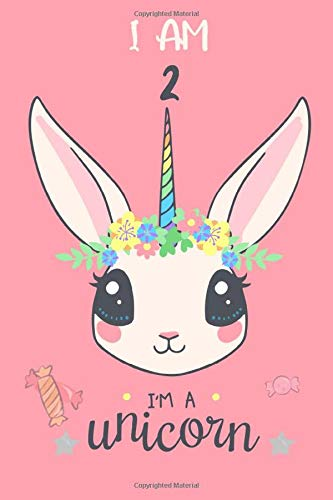 I am 2 I'm a unicorn: space for writing and drawing,A Unicorn Journal Notebook for girl,Old Birthday Gift for Girls, sketchbook,120 Page , 6x9 in,Soft cover ,Matte finish.