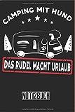 Camping mit Hund Wohnmobil Notizbuch lustig: Camping mit Hund Wohnmobil Notiz- und Reisebuch: Das Rudel - Tolles liniertes Wohnmobil Notizbuch - 120 ...   ca. DINA5   Geschenk für Camper Taschenbuch