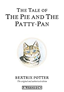 The Tale of The Pie and The Patty-Pan (Beatrix Potter Originals Book 17)
