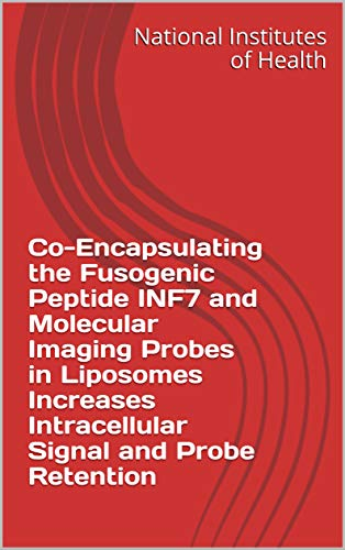 Co-Encapsulating the Fusogenic Peptide INF7 and Molecular Imaging Probes in Liposomes Increases Intracellular Signal and Probe Retention (English Edition)