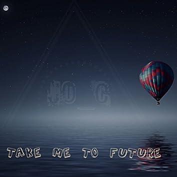 Take Me to Future