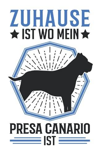 Presa Canario Tagesplaner: Zuhause ist wo mein Presa Canario ist Dogo Canario...
