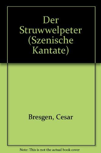 Der Struwwelpeter: Szenische Kantate. Kinderchor (SMez) mit Blockflöten, Schlaginstrumenten und Klavier. Glockenspiel.