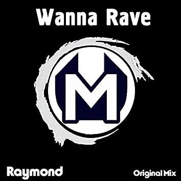 Wanna Rave
